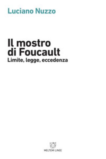 Il mostro di Foucault. Limite, legge, eccedenza - Luciano Nuzzo | Thecosgala.com