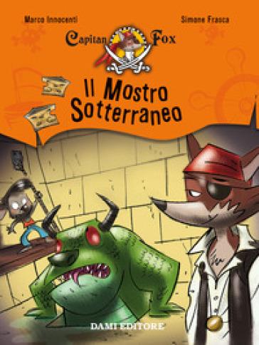 Il mostro sotterraneo. Capitan Fox. 3. - Marco Innocenti | Rochesterscifianimecon.com