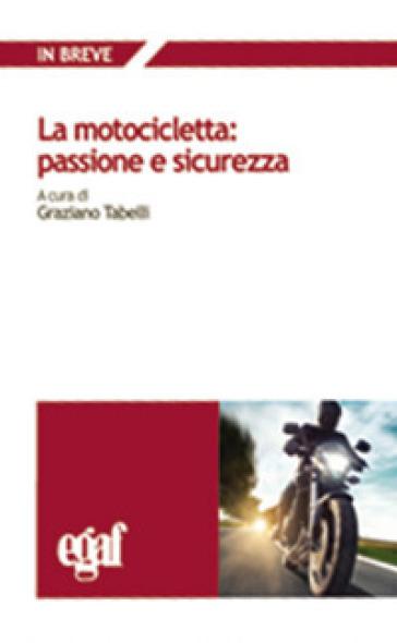 La motocicletta: passione e sicurezza - Graziano Tabelli   Rochesterscifianimecon.com