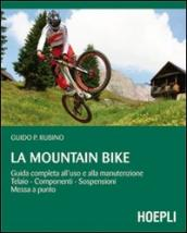La mountain bike. Guida completa all