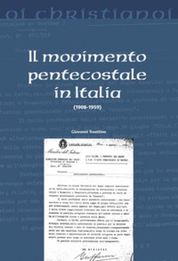 Il movimento pentecostale in Italia (1908-1959) - Giovanni Traettino |
