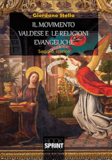 Il movimento valdese e le religioni evangeliche - Giordano Stella |