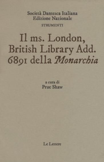 Il ms. London British Library Add. 6891 della «Monarchia» - P. Shaw pdf epub