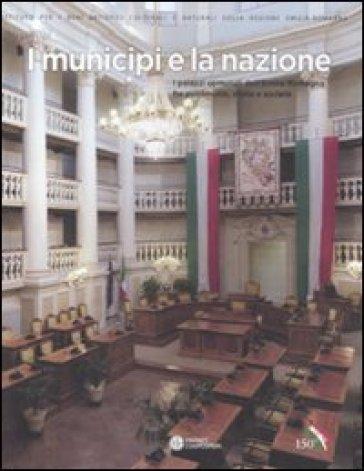I municipi e la nazione. I palazzi comunali dell'Emilia Romagna fra patrimonio, storia e società - S. Pezzoli   Jonathanterrington.com