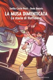 La musa dimenticata. La storia di Hoffmann. 1-2.
