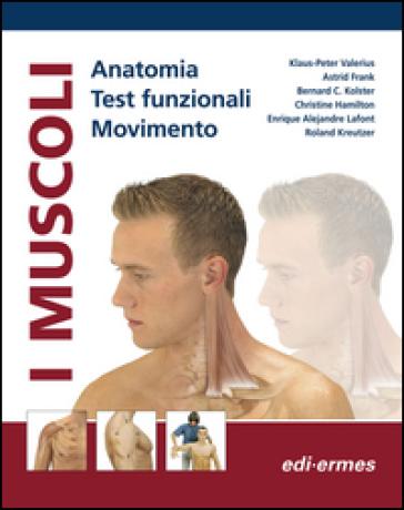 I muscoli. Anatomia. Test funzionali. Movimento - Klaus-Peter Valerius |