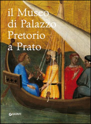Il museo di Palazzo Pretorio a Prato - M. P. Mannini | Rochesterscifianimecon.com