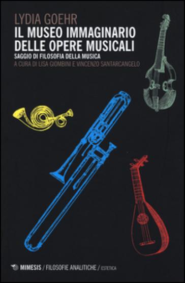 Il museo immaginario delle opere musicali. Saggio di filosofia della musica