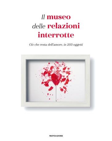 Il museo delle relazioni interrotte. Ciò che resta dell'amore, in 203 oggetti - Olinka Vistica | Thecosgala.com