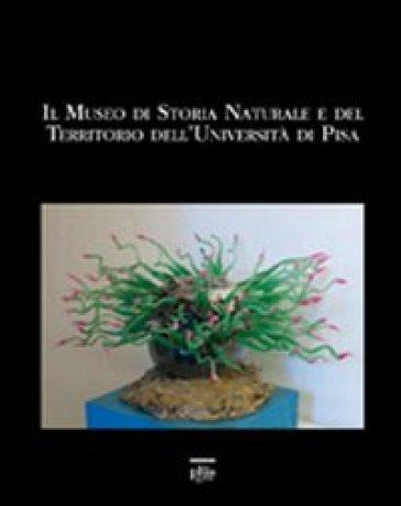 Il museo di storia naturale e del territorio dell'università di Pisa - W. Landini  