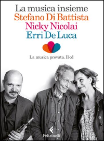 La musica insieme. Con CD Audio - Erri De Luca | Thecosgala.com
