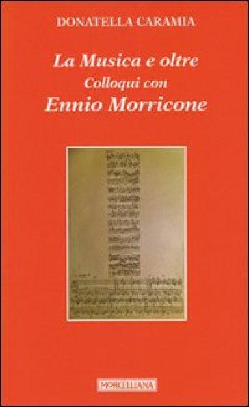 La musica e oltre. Colloqui con Ennio Morricone - Ennio Morricone | Thecosgala.com