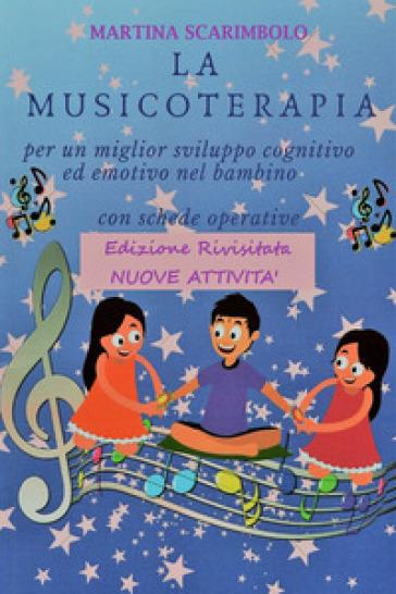 La musicoterapia per un migliore sviluppo cognitivo ed emotivo nel bambino - Martina Scarimbolo |