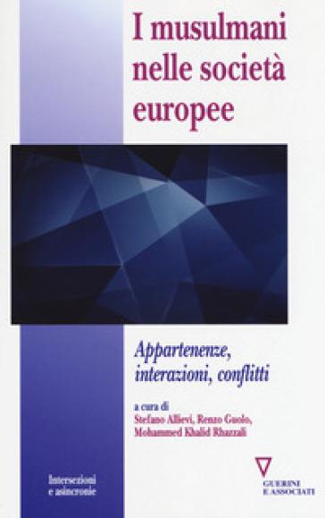 I musulmani nelle società europee. Appartenenze, interazioni, conflitti - S. Allievi |