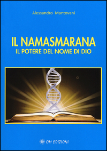 Il namasmarana. Il potere del nome di Dio - Alessandro Mantovani |