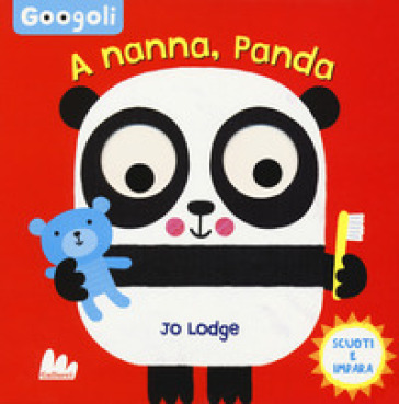 A nanna, panda! Googoli. Scuoti e impara. Ediz. a colori - Jo Lodge  