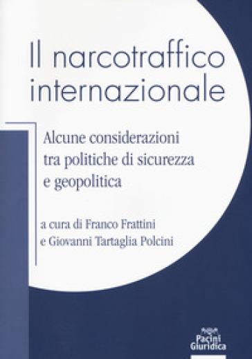 Il narcotraffico internazionale. Alcune considerazioni tra politiche di sicurezza e geopolitica - F. Frattini | Kritjur.org