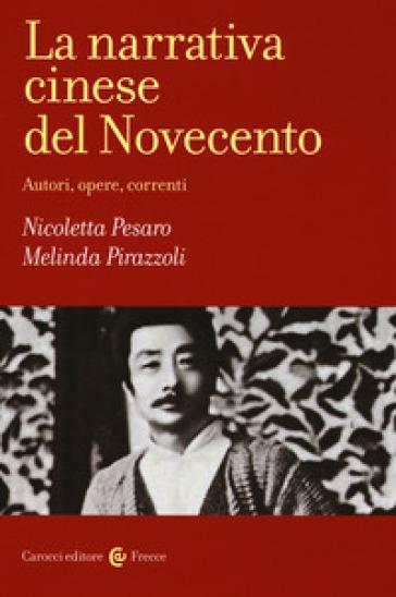 La narrativa cinese del Novecento. Autori, opere, correnti - Nicoletta Pesaro | Thecosgala.com