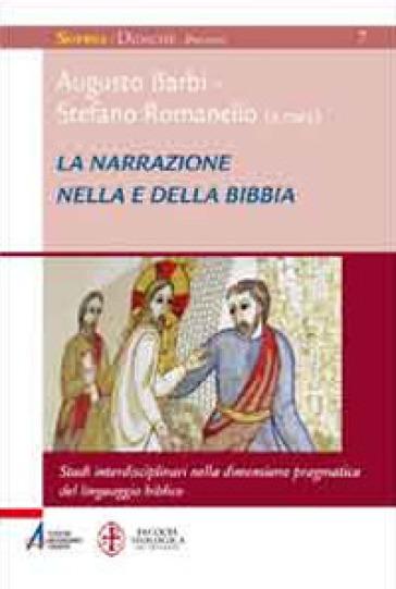 La narrazione nella e della Bibbia. Studi interdisciplinari nella dimensione pragmatica del linguaggio biblico - A. Barbi |