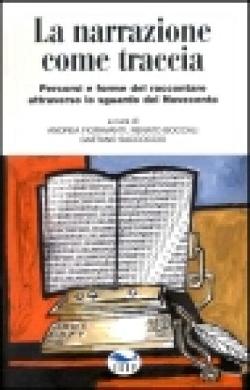 La narrazione come traccia. Percorsi e forme del raccontare attraverso lo sguardo del novecento - Renato Boccali   Rochesterscifianimecon.com