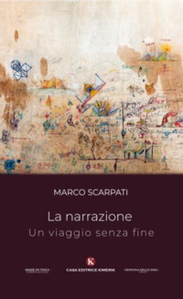 La narrazione un viaggio senza fine - Marco Scarpati |