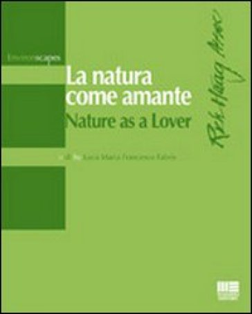 La natura come amante-Nature as a lover
