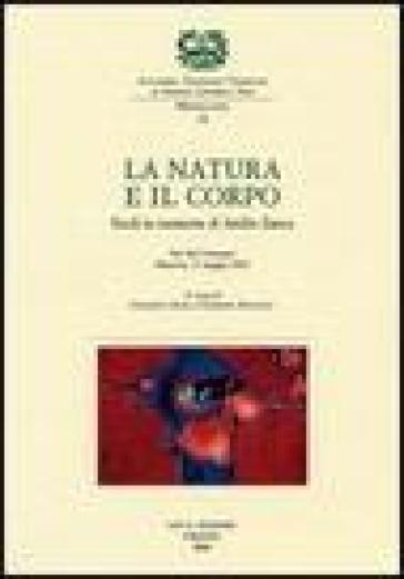 La natura e il corpo. Studi in memoria di Attilio Zanca. Atti del Convegno (Mantova, 17 maggio 2003) - G. Papagno |