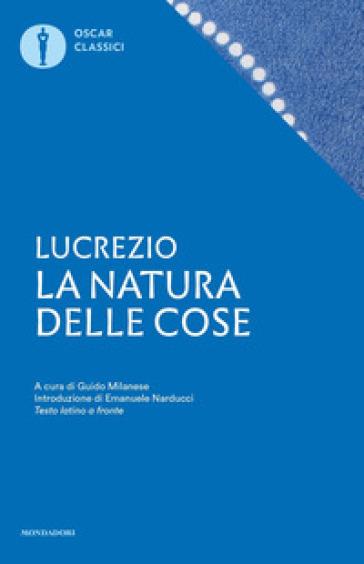 La natura delle cose. Testo latino a fronte - Tito Lucrezio Caro | Jonathanterrington.com
