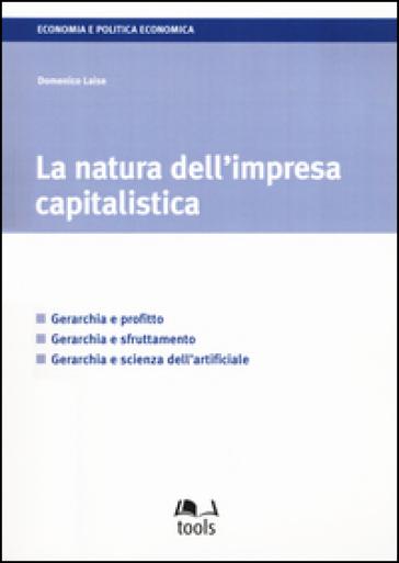 La natura dell'impresa capitalistica - Domenico Laise | Rochesterscifianimecon.com