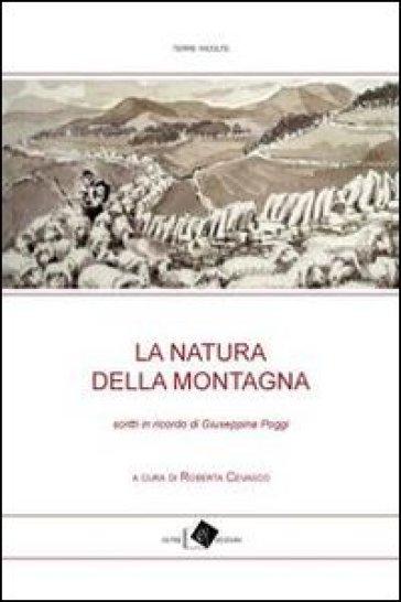 La natura della montagna. Scritti in ricordo di Giuseppina Poggi - R. Cevasco   Rochesterscifianimecon.com