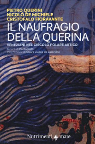 Il naufragio della Querina. Veneziani nel circolo polare artico - Pietro Querini  