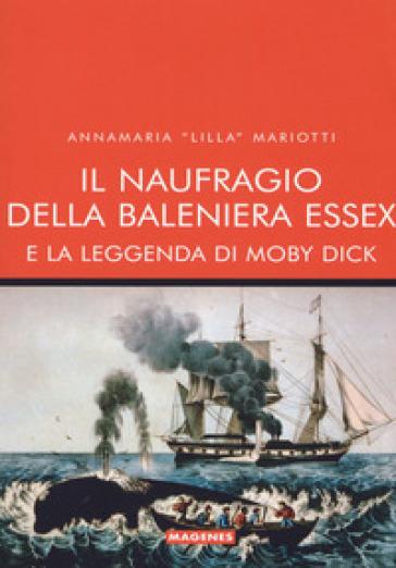 Il naufragio della baleniera Essex e la leggenda di Moby Dick - Annamaria Lilla Mariotti | Ericsfund.org