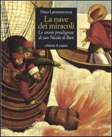 La nave dei miracoli. Le storie prodigiose di San Nicola di Bari - Nino Lavermicocca |