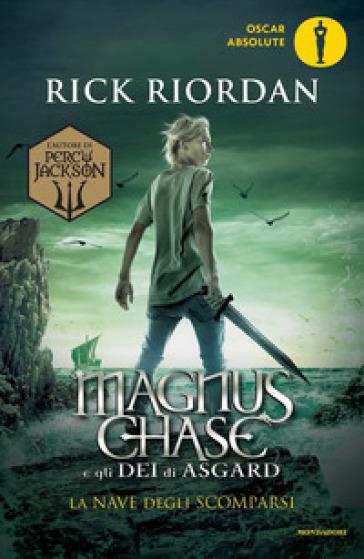 La nave degli scomparsi. Magnus Chase e gli dei di Asgard. 3. - Rick Riordan | Thecosgala.com