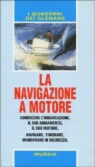 La navigazione a motore. Guide Glénans - S. Pisati |