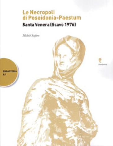 La necropoli di Poseidonia-Paestum. Santa Venera (Scavo 1976) - Michele Scafuro | Kritjur.org