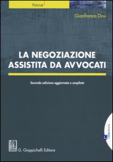 La negoziazione assistita da avvocati - Gianfranco Dosi pdf epub