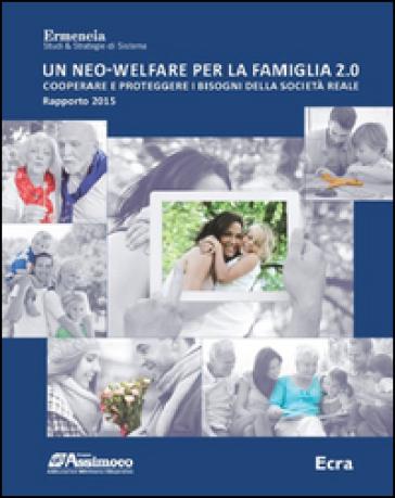 Un neo-welfare per la famiglia 2.0. Cooperare e proteggere i bisogni della società reale