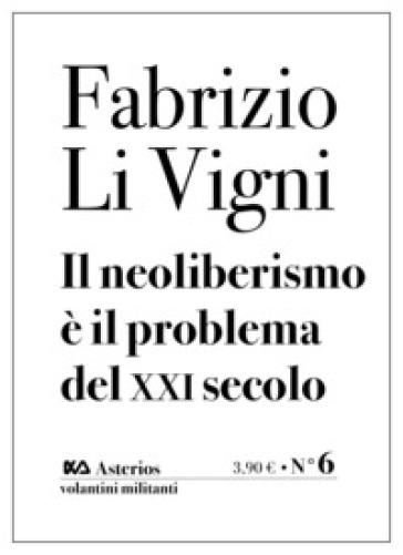 Il neoliberismo è il problema del XXI secolo - Fabrizio Li Vigni   Thecosgala.com