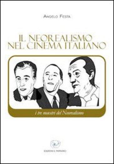 Il neorealismo nel cinema italiano - Angelo Festa  
