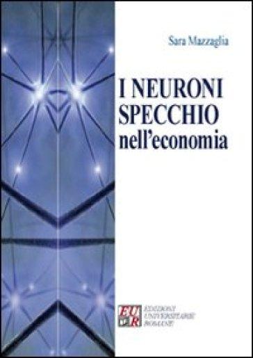 I neuroni specchio nell'economia - Sara Mazzaglia |