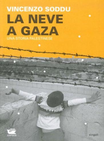 La neve a Gaza. Una storia palestinese - Vincenzo Soddu   Jonathanterrington.com