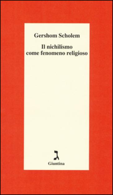 Il nichilismo come fenomeno religioso - Gershom Scholem | Rochesterscifianimecon.com