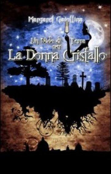 Un nido di terra per la donna cristallo - Margaret Gaiottina | Rochesterscifianimecon.com