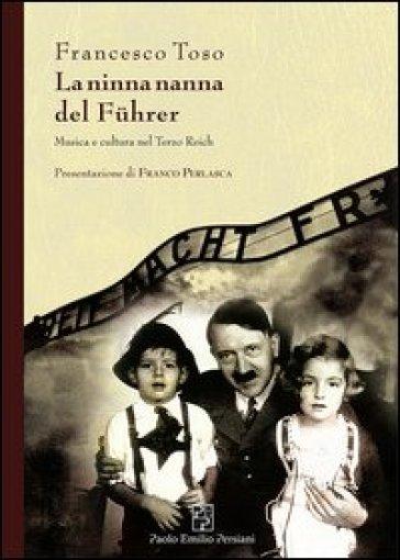 La ninna nanna del Fuhrer. Musica e cultura nel Terzo Reich - Francesco Toso | Kritjur.org