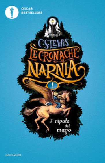 Il nipote del mago. Le cronache di Narnia. 1. - Clive Staples Lewis | Thecosgala.com