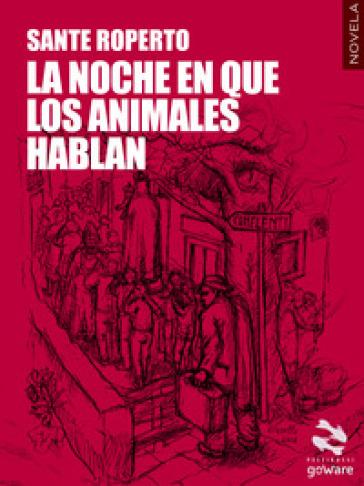 La noche en que los animales hablan - Sante Roperto |