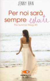 Per noi sarà sempre estate. The summer trilogy. 3.
