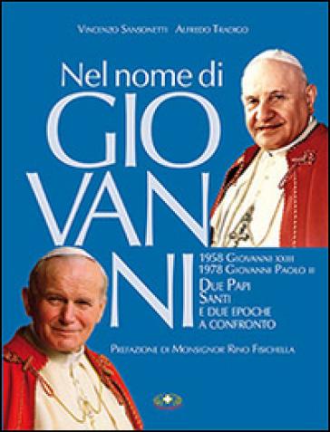Nel nome di Giovanni. Due papi santi e due epoche confronto -  pdf epub