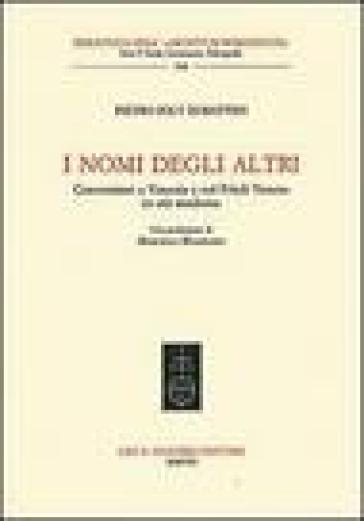 I nomi degli altri. Conversioni a Venezia e nel Friuli veneto in età moderna - P. Cesare Ioly Zorattini |